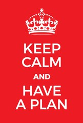 Keep calm and have a marketing plan